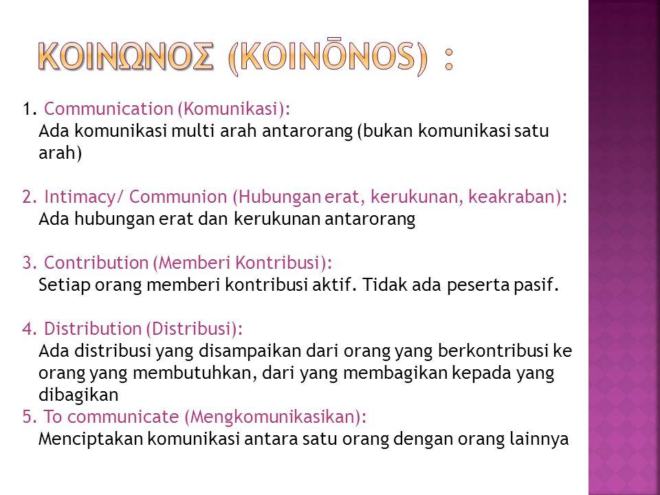 1. Communication (Komunikasi): Ada komunikasi multi arah antarorang (bukan komunikasi satu arah) 2.