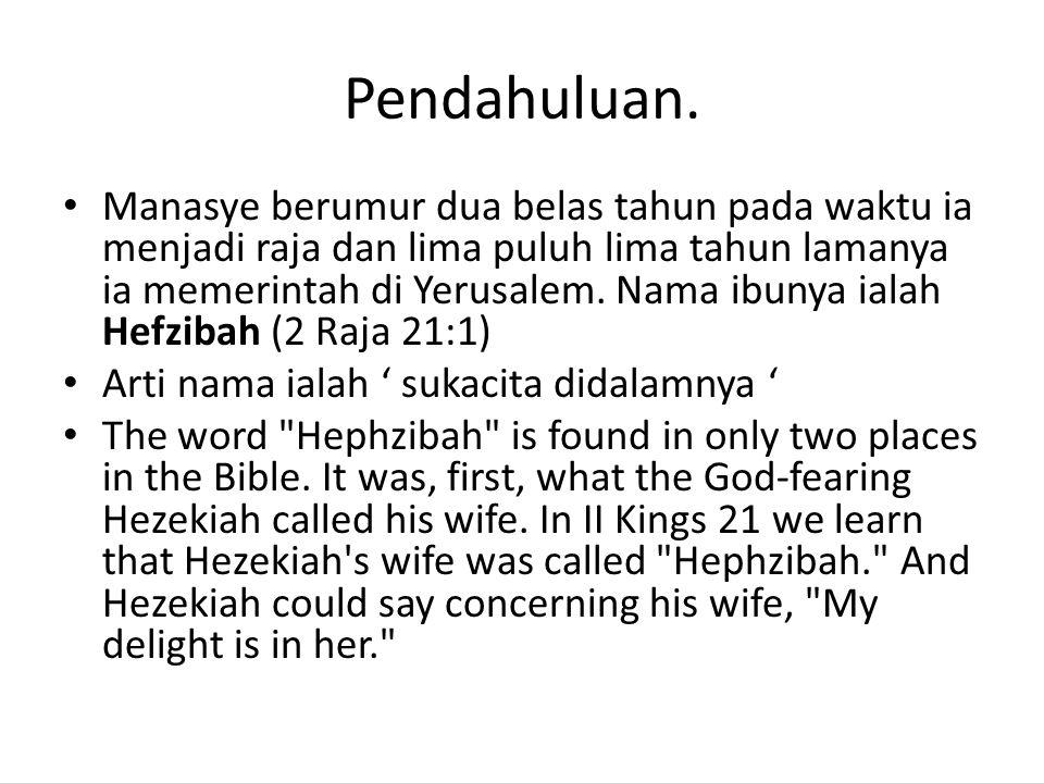 • Secara jasmani : gambaran hubungan Hizkia dengan istrinya yang hangat.