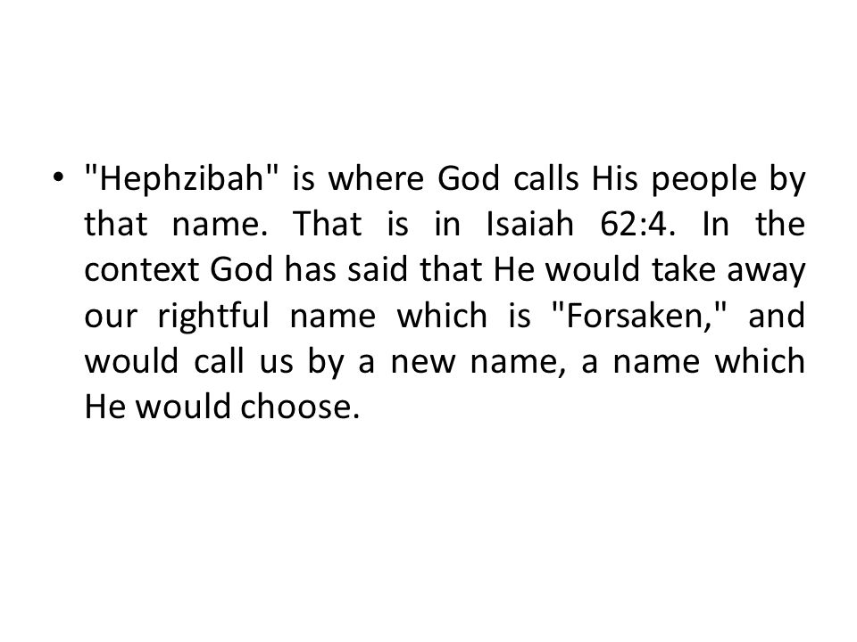 • Hephzibah is where God calls His people by that name.