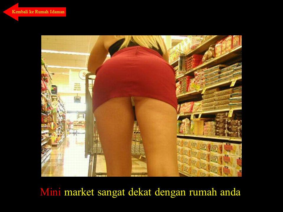 Mini market sangat dekat dengan rumah anda Kembali ke Rumah Idaman