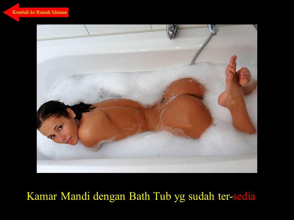 Kamar Mandi dengan Bath Tub yg sudah ter-sedia Kembali ke Rumah Idaman