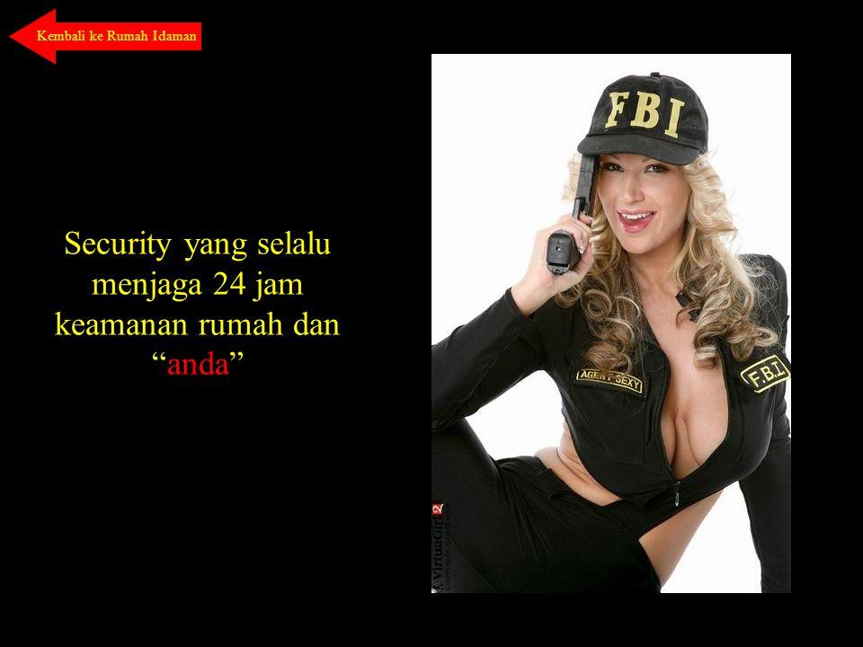 """Security yang selalu menjaga 24 jam keamanan rumah dan """"anda"""" Kembali ke Rumah Idaman"""