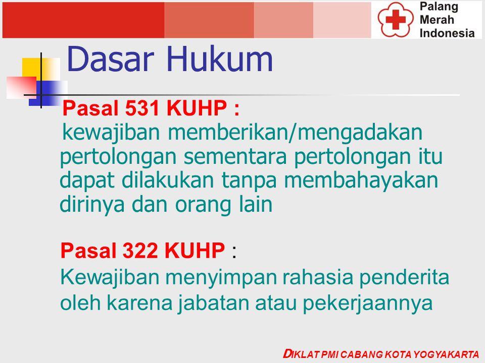 Dasar Hukum Pasal 531 KUHP : kewajiban memberikan/mengadakan pertolongan sementara pertolongan itu dapat dilakukan tanpa membahayakan dirinya dan oran