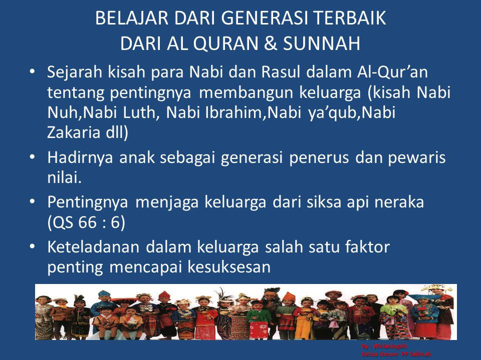 BELAJAR DARI GENERASI TERBAIK DARI AL QURAN & SUNNAH • Sejarah kisah para Nabi dan Rasul dalam Al-Qur'an tentang pentingnya membangun keluarga (kisah