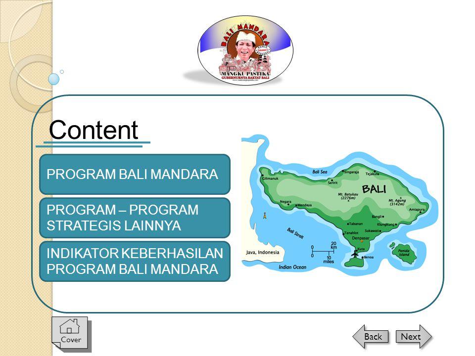 PROGRAM BALI MANDARA INDIKATOR KEBERHASILAN PROGRAM BALI MANDARA Content PROGRAM – PROGRAM STRATEGIS LAINNYA Cover Next Back
