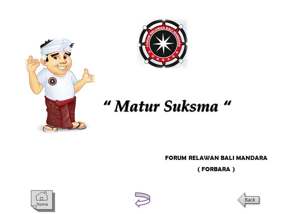 """Home Back """" Matur Suksma """" FORUM RELAWAN BALI MANDARA ( FORBARA )"""