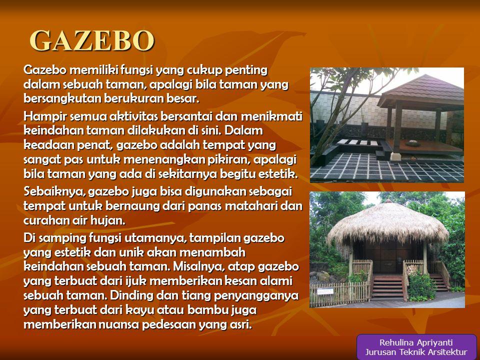 GAZEBO Gazebo memiliki fungsi yang cukup penting dalam sebuah taman, apalagi bila taman yang bersangkutan berukuran besar.