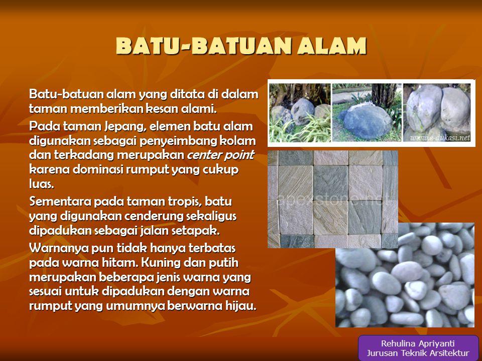 BATU-BATUAN ALAM Batu-batuan alam yang ditata di dalam taman memberikan kesan alami.