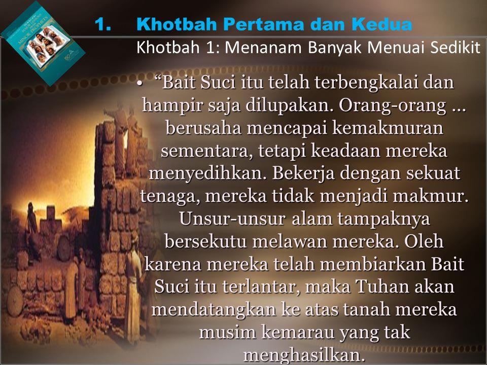• Bait Suci itu telah terbengkalai dan hampir saja dilupakan.