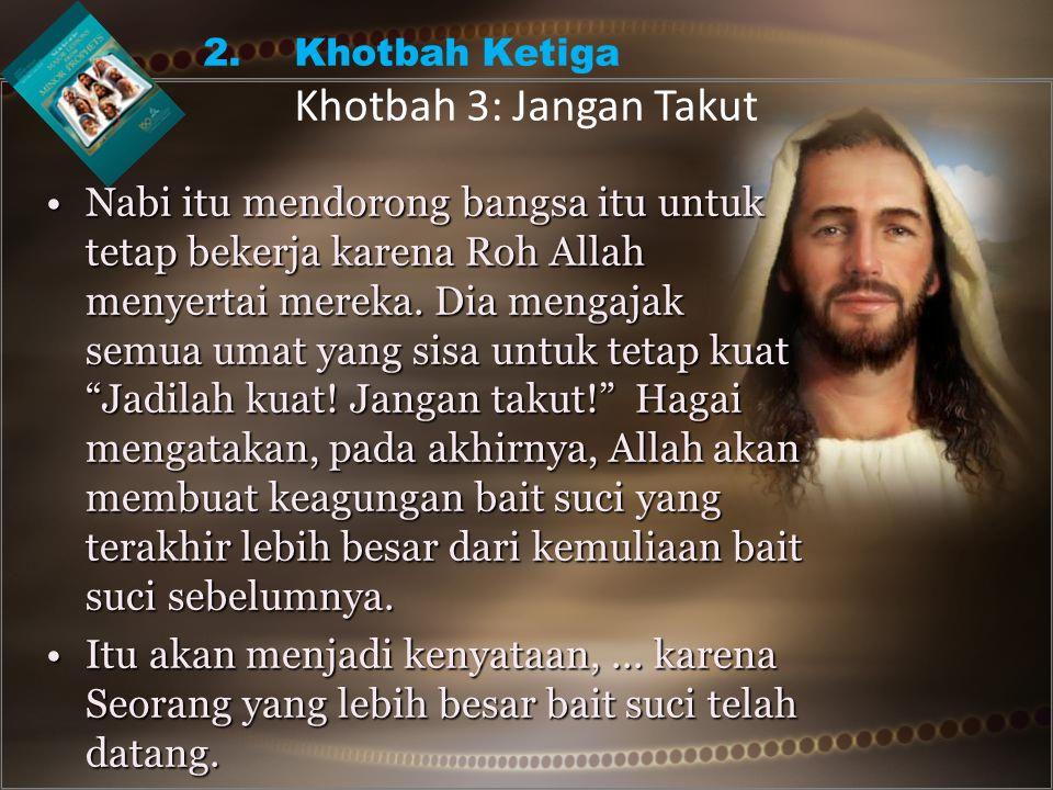 •Nabi itu mendorong bangsa itu untuk tetap bekerja karena Roh Allah menyertai mereka.