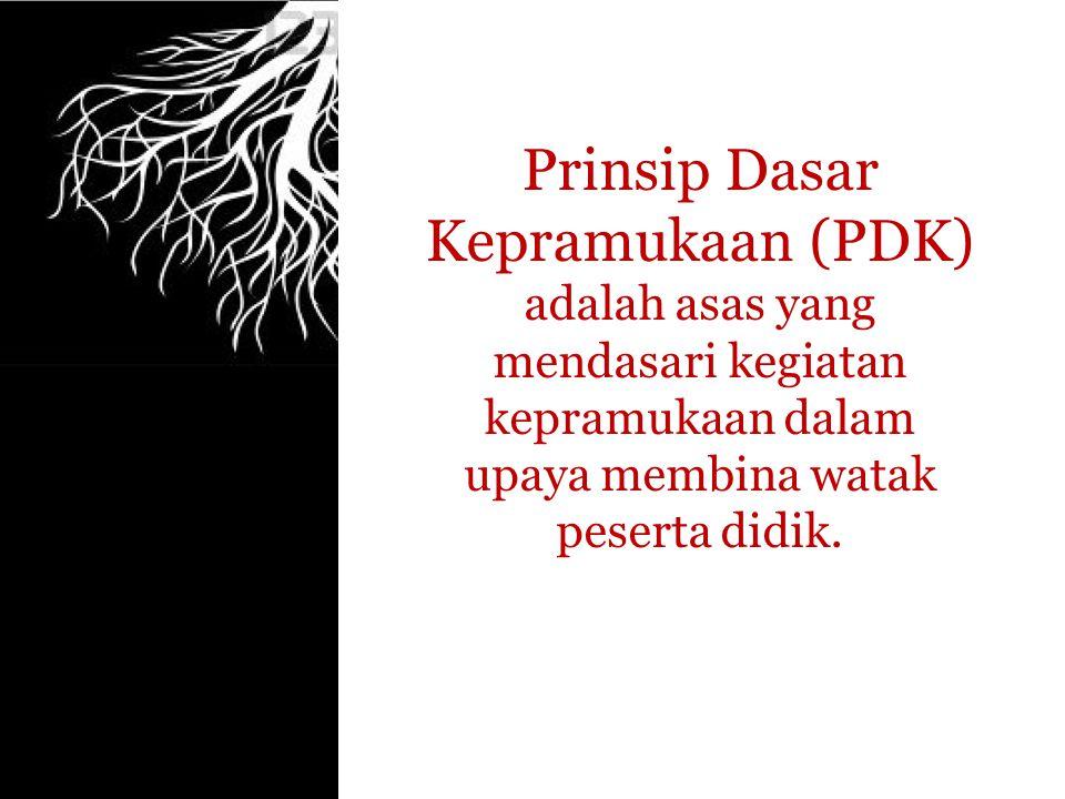 Prinsip Dasar Kepramukaan (PDK) adalah asas yang mendasari kegiatan kepramukaan dalam upaya membina watak peserta didik.