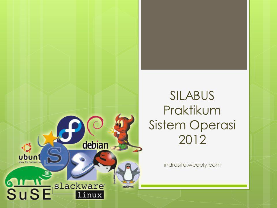 Silabus Praktikum  Perintah Dasar Linux part1  Perintah Dasar Linux part2  RPM  Yum  Refresh Perintah dasar Linux part 1-2  TTS  TR Praktikum BOBOT 30 % Absen lebih dari 3X = E