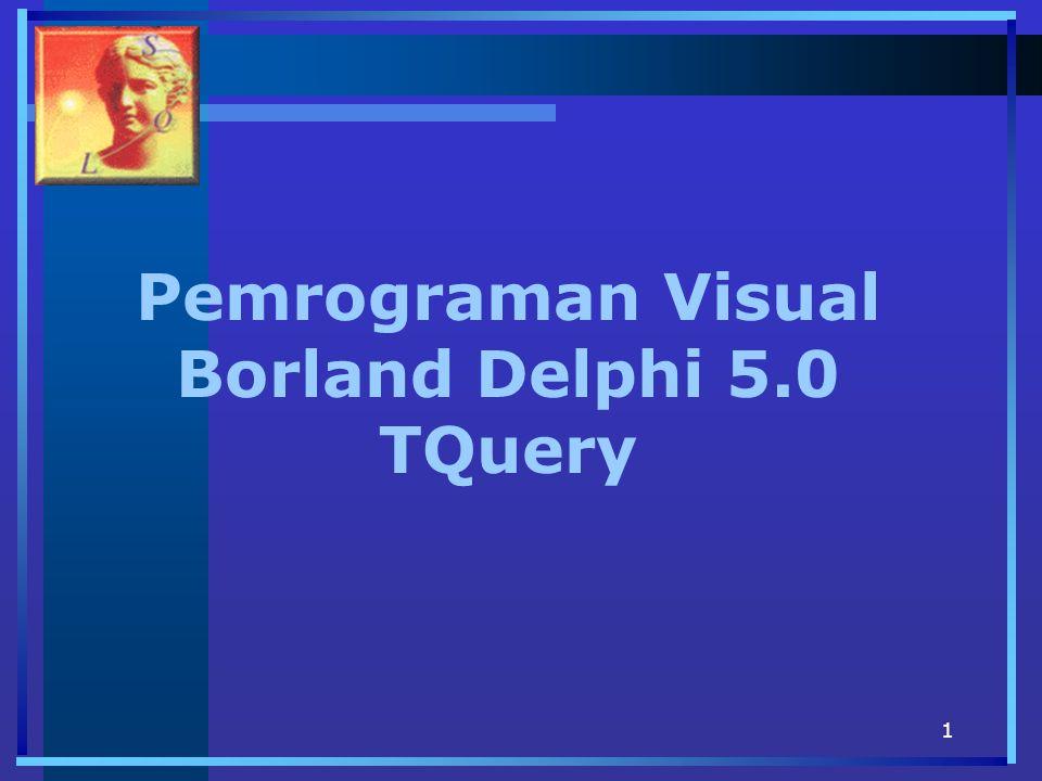 1 Pemrograman Visual Borland Delphi 5.0 TQuery