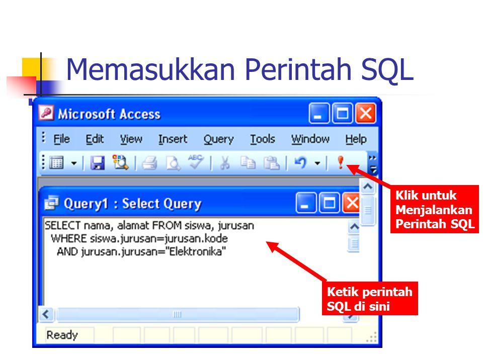 Memasukkan Perintah SQL Ketik perintah SQL di sini Klik untuk Menjalankan Perintah SQL