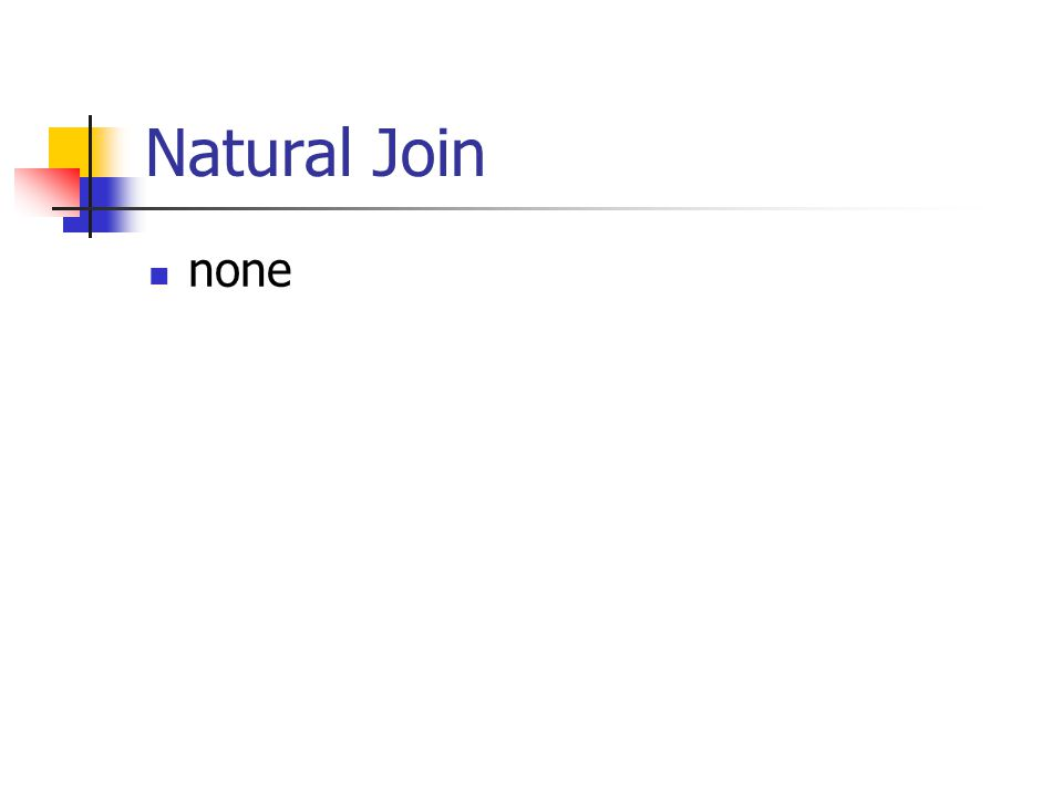 Natural Join  none
