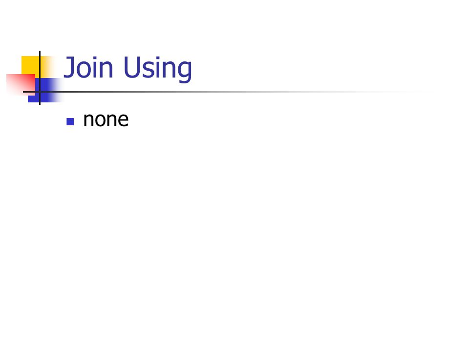 Join Using  none