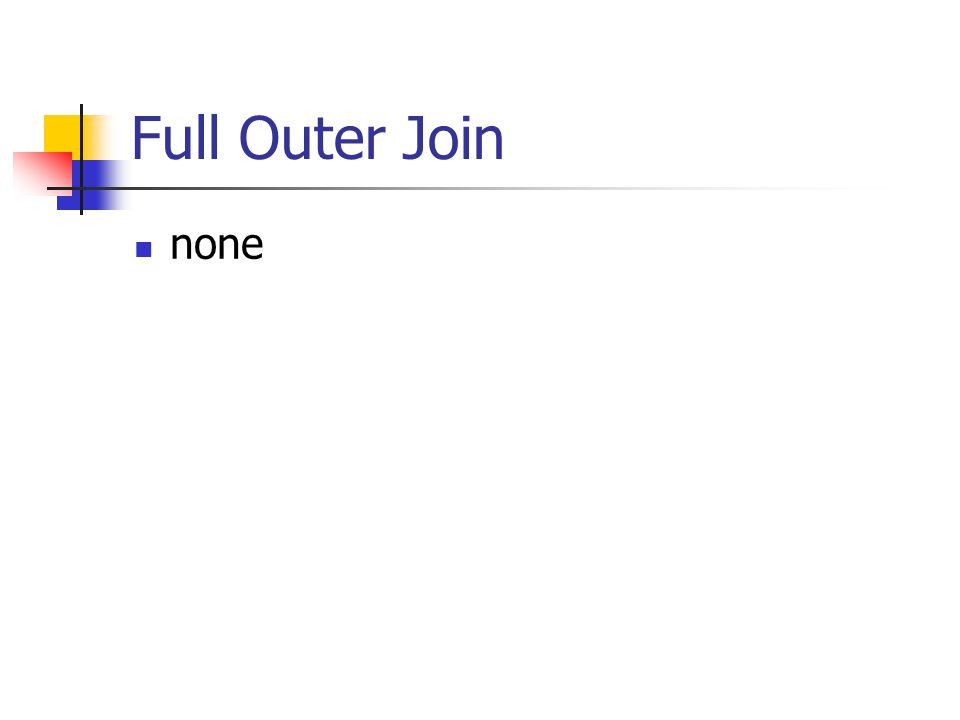 Full Outer Join  none