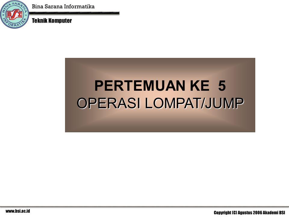 PERTEMUAN KE 5 OPERASI LOMPAT/JUMP