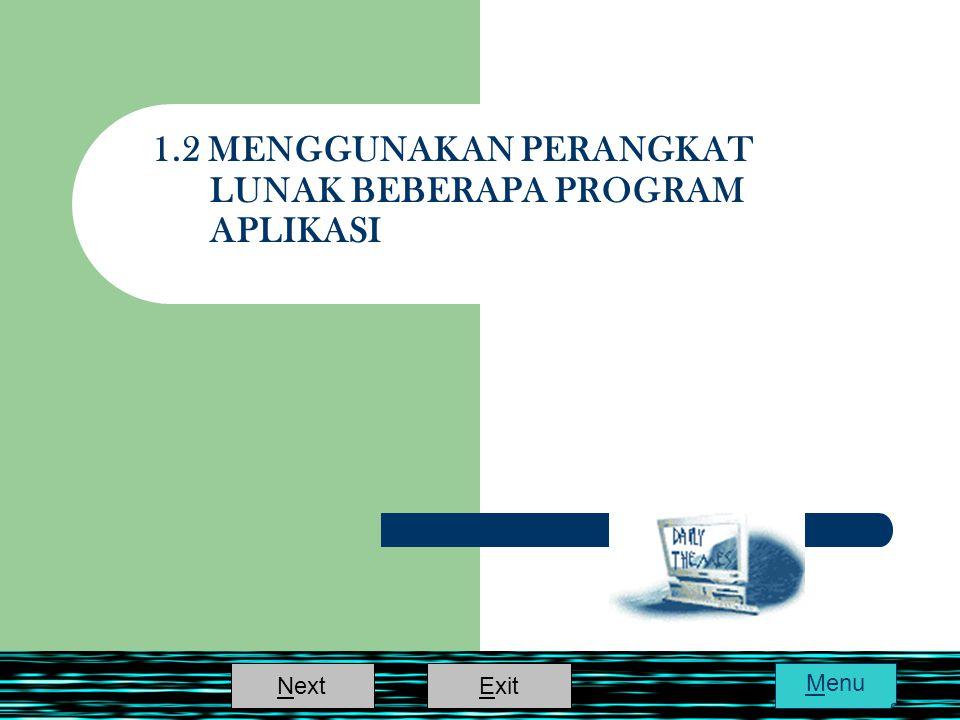1.2 MENGGUNAKAN PERANGKAT LUNAK BEBERAPA PROGRAM APLIKASI ExitNext Menu