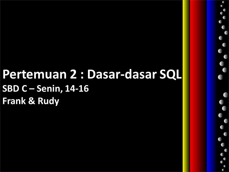Pengantar SQL SQL  Structured Query Language.
