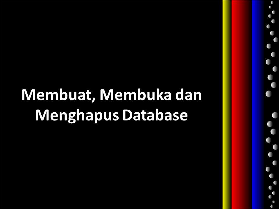 Membuat Database Sintaks umum membuat database baru adalah: Contoh : create database db_672008210; create database nama_database;