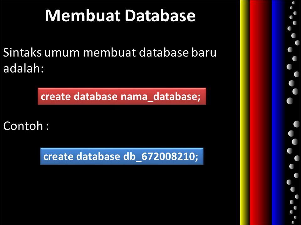 Menghapus Tabel Syntax umum menghapus tabel adalah sbb: Contoh : DROP TABLE nama_tabel; DROP TABLE tMahasiswa;