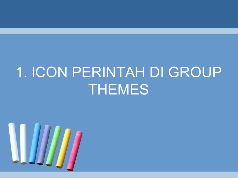 •Themes adalah fasilitas yang berfungsi untuk mengubah desain keseluruhan dari seluruh dokumen termasuk warna, font dan efek.