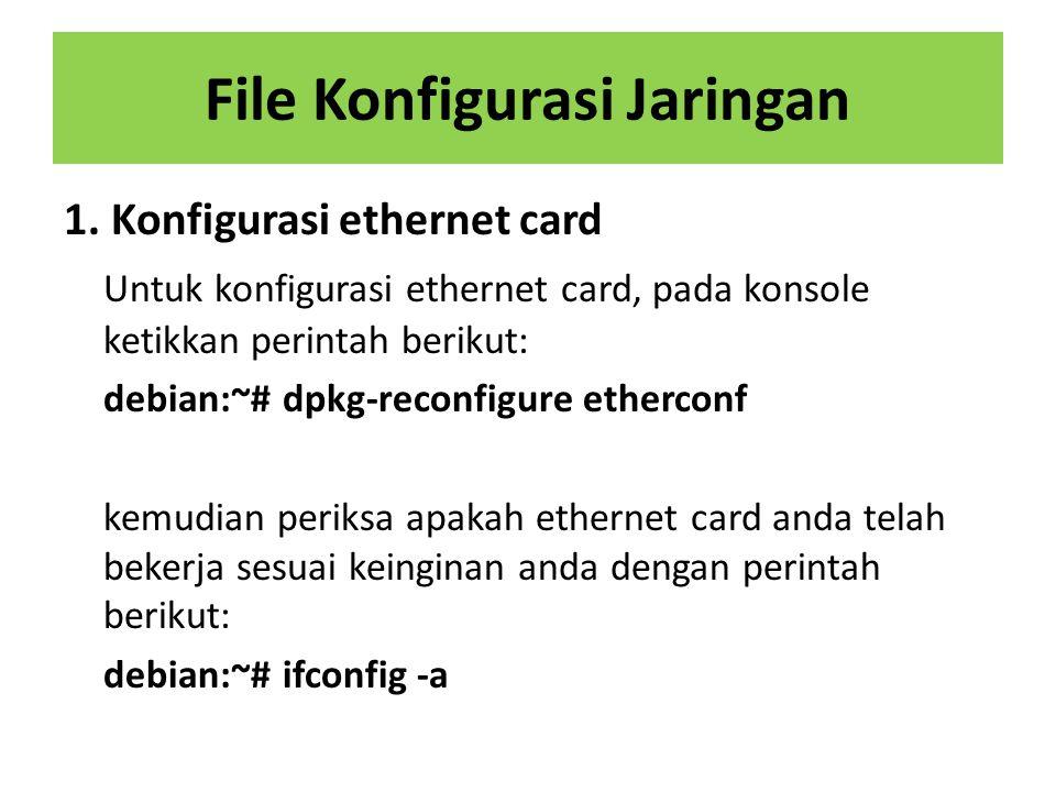 • Jika IP address belum ada, maka pengisian IP address dengan perintah ifconfig sbb : [root @ bt root ]# ifconfig eth0 [no IP adrress] netmask [nonetmask/subnetmask] broadcast [no pancaran] • Memasang IP address pada alamat eth0 [root @ bt]# ifconfig eth0 192.168.1.200 netmask 255.255.255.0 broadcast 192.168.1.255 • Menonaktifkan kartu jaringan pada eth0 (disable) [root @ bt root ]# ifconfig eth0 down • Mengaktifkan kembali kartu jaringan pada eth0 (activated) [root @ bt root ]# ifconfig eth0 up