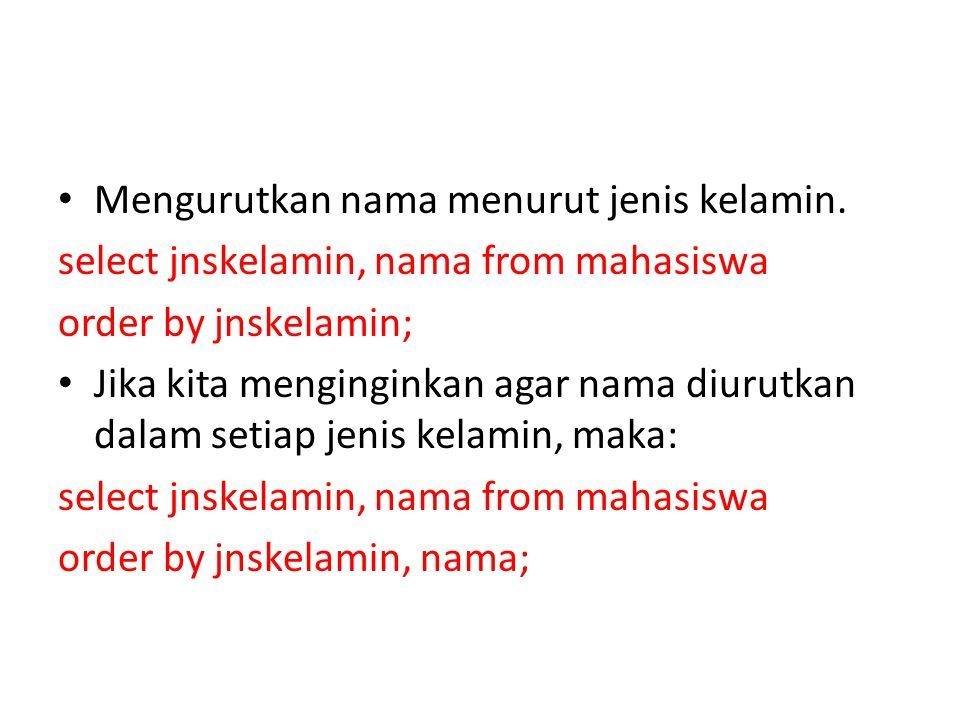 • Mengurutkan nama menurut jenis kelamin.