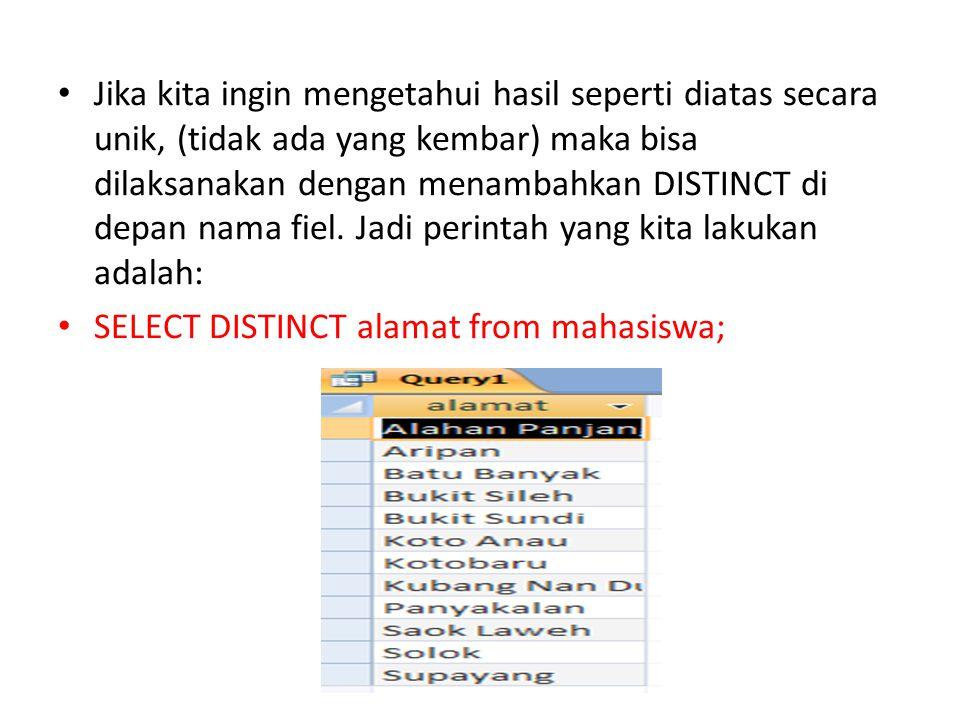 Mengenal operator OR dan NOT • Contoh • Terdapat kebutuhan untuk mendapatkan informasi daftar mahasiswa yang tinggal di solok atau kotobaru.