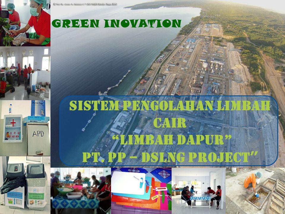 SISTEM PENGOLAHAN LIMBAH CAIR LIMBAH DAPUR PT. PP – DSLNG PROJECT GREEN INOVATION