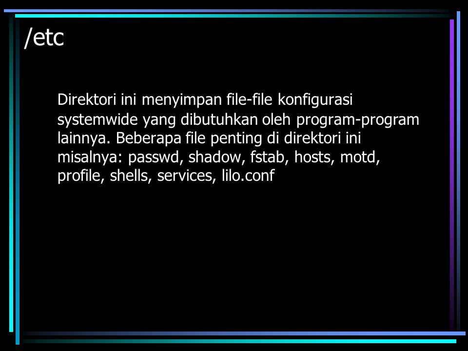 /home Direktori ini menyimpan direktori masing-masing user yang ada di sistem termasuk HTTPD.