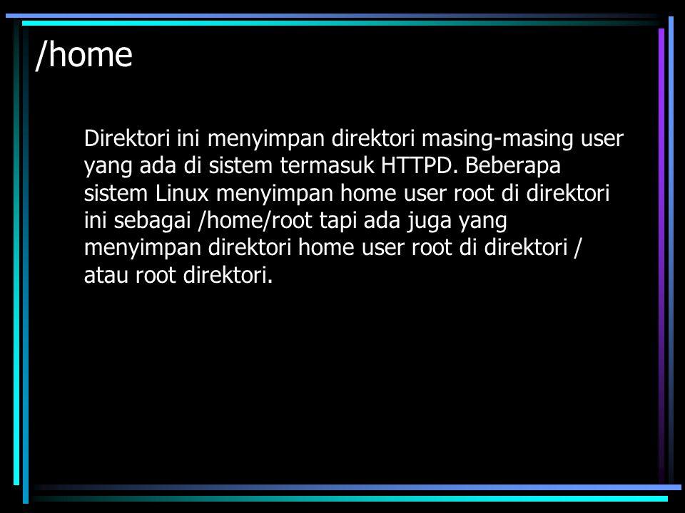 /mnt Umumnya direktori ini didalamnya mengandung subdirektori-subdirektori yang merupakan sebuah mount point untuk jenis device tertentu.