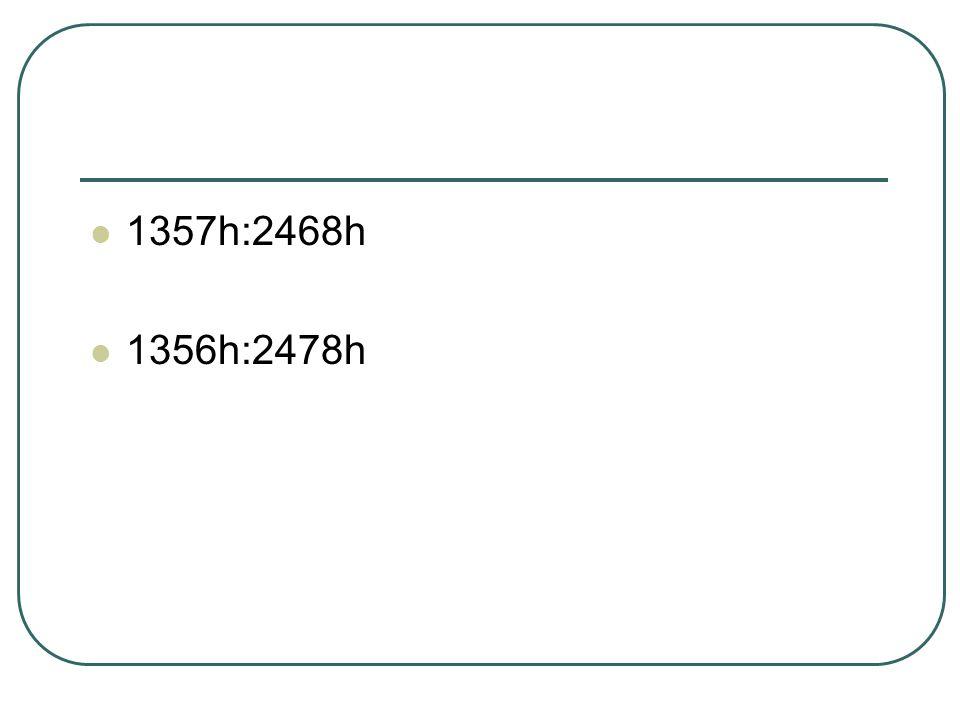  1357h:2468h  1356h:2478h