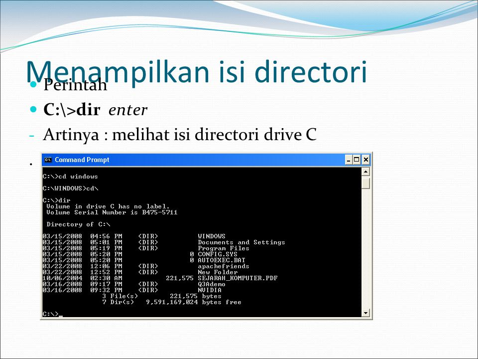 Menampilkan data perhalaman Perhalaman C:\windows>dir/p enter