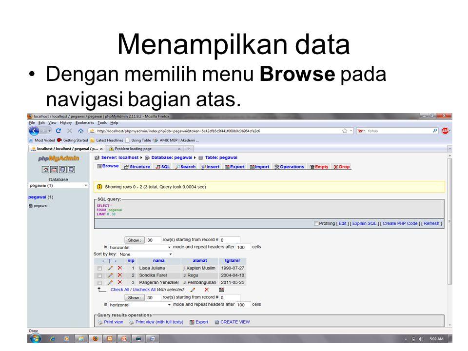 39 Menampilkan data •Dengan memilih menu Browse pada navigasi bagian atas.