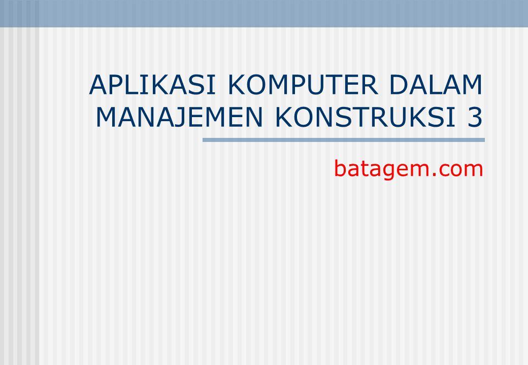 APLIKASI KOMPUTER DALAM MANAJEMEN KONSTRUKSI 3 batagem.com