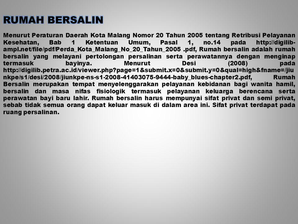 Menurut Peraturan Daerah Kota Malang Nomor 20 Tahun 2005 tentang Retribusi Pelayanan Kesehatan, Bab 1 Ketentuan Umum, Pasal 1, no.14 pada http://digil