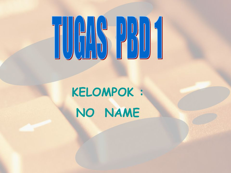 KELOMPOK : NO NAME