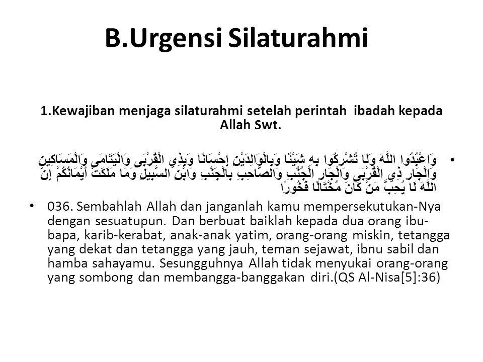 B.Urgensi Silaturahmi 1.Kewajiban menjaga silaturahmi setelah perintah ibadah kepada Allah Swt.