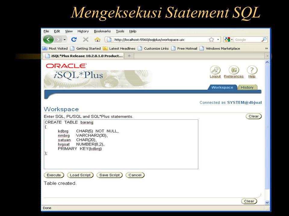 Mengeksekusi Statement SQL