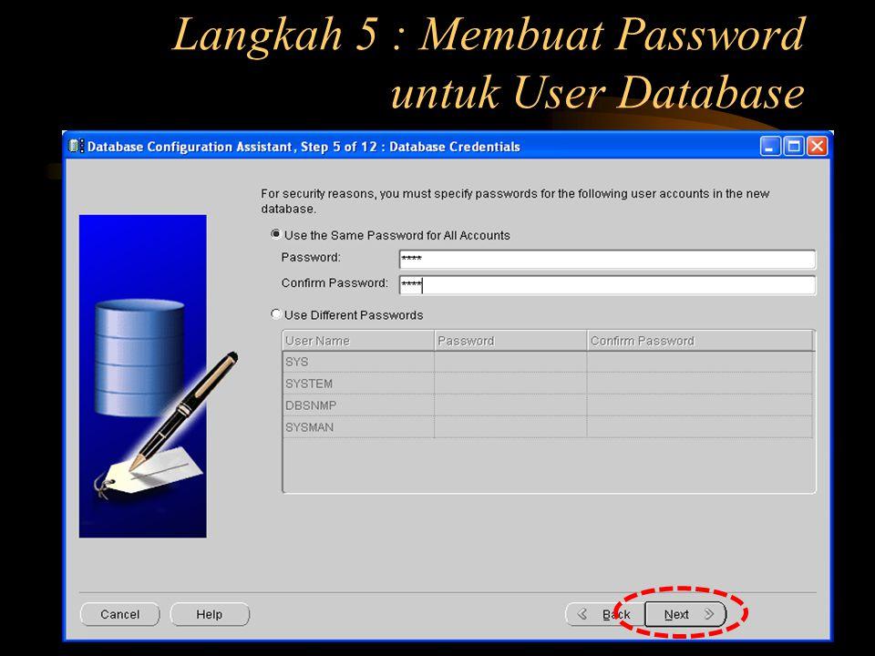 Langkah 5 : Membuat Password untuk User Database