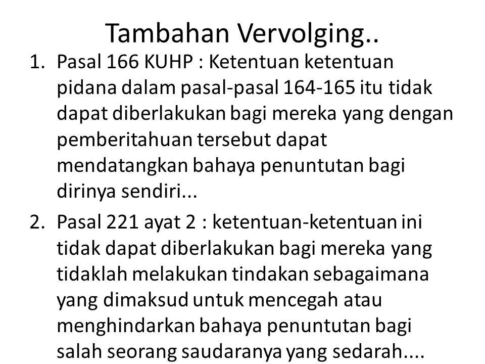 3. Pasal 284 (2) : Tidak ada suatu penuntutanpun kecuali ada pengaduan dari suami yang terhina