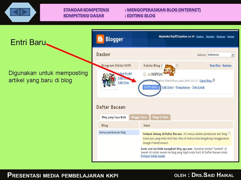Entri Baru Digunakan untuk memposting artikel yang baru di blog