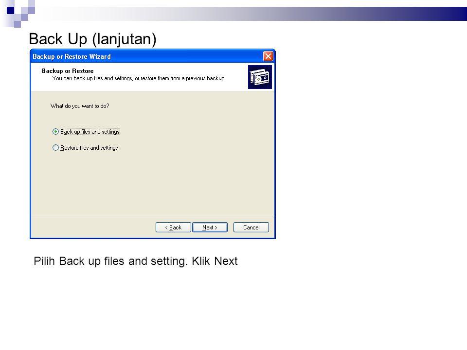 Pilih Back up files and setting. Klik Next