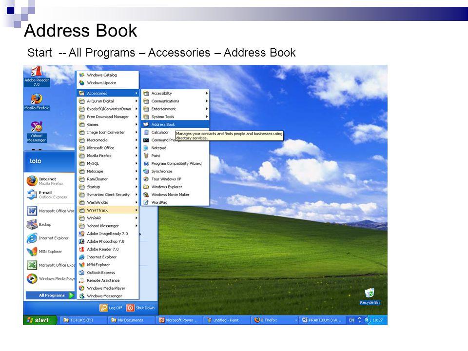 Address Book Start -- All Programs – Accessories – Address Book