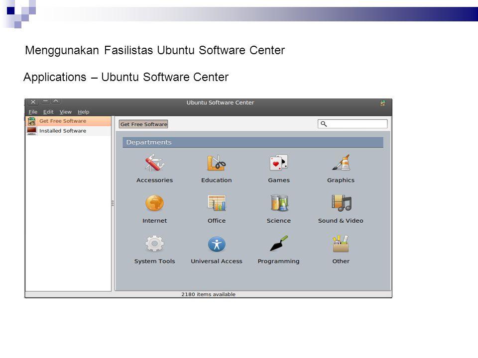 Menggunakan Fasilistas Ubuntu Software Center Applications – Ubuntu Software Center