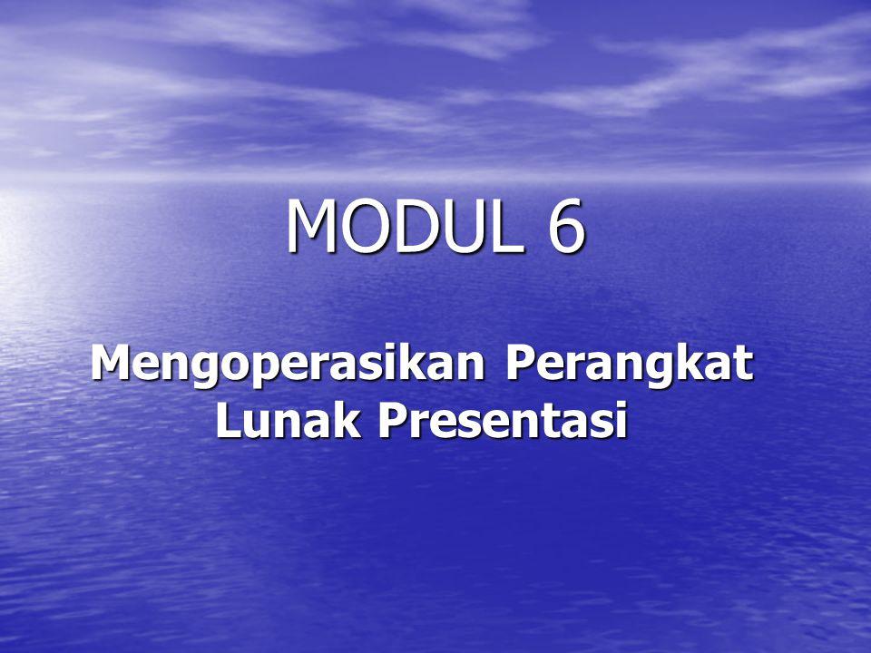 MODUL 6 Mengoperasikan Perangkat Lunak Presentasi