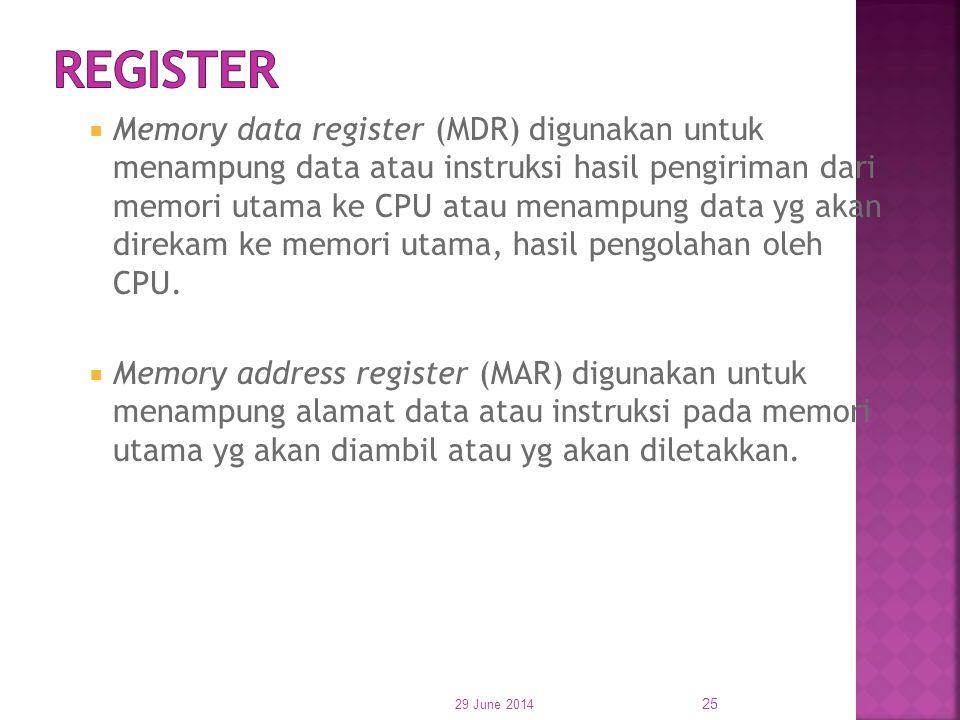  Memory data register (MDR) digunakan untuk menampung data atau instruksi hasil pengiriman dari memori utama ke CPU atau menampung data yg akan direk