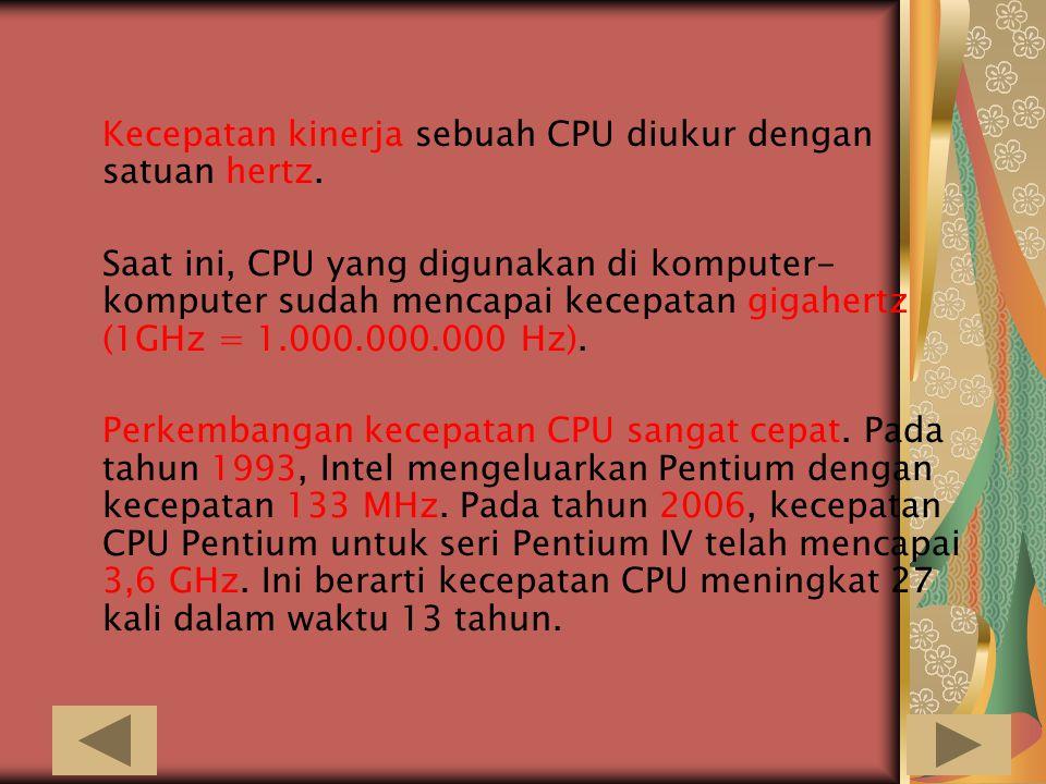 Berdasarkan fungsi operasionalnya, CPU memiliki 2 (dua) bagian, yaitu: Arithmetical Logical Unit (ALU) yang berfungsi sebagai pusat pengolah data, sep